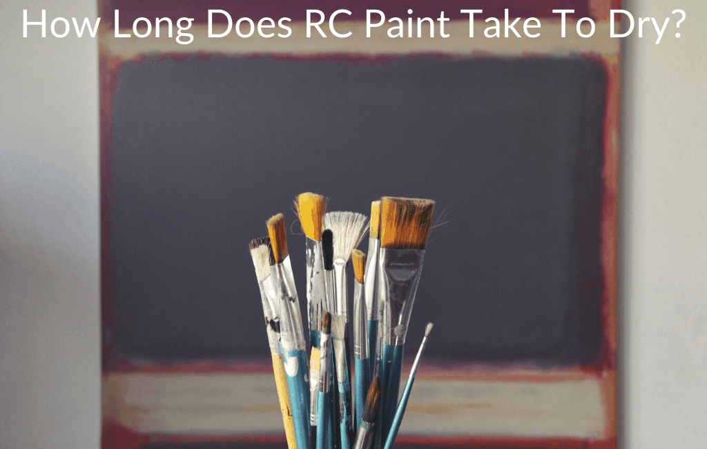 How Long Does RC Paint Take To Dry?