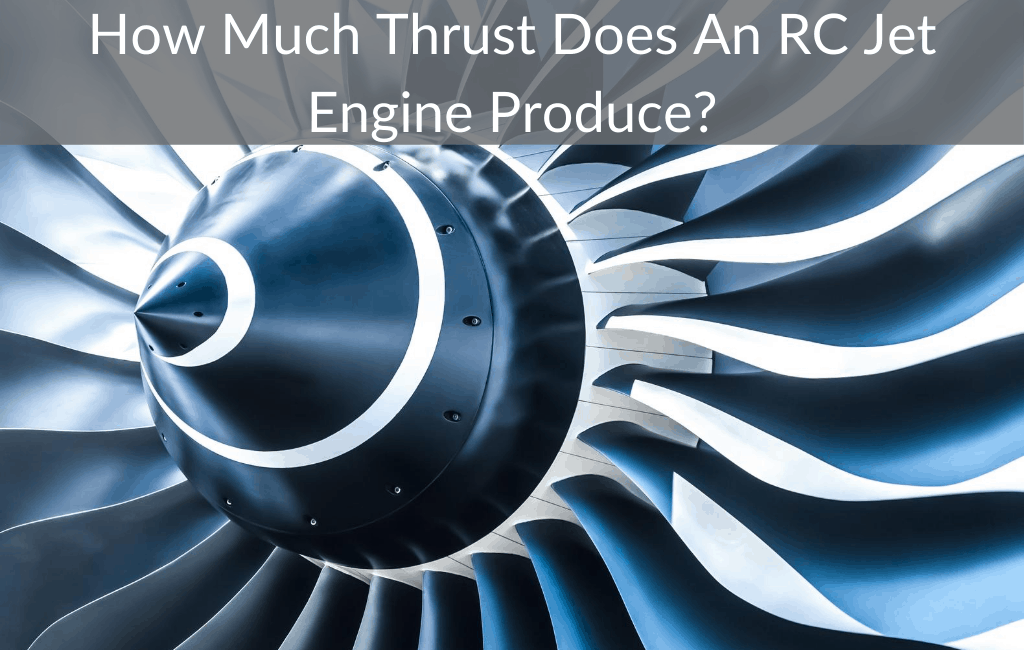 How Much Thrust Does An RC Jet Engine Produce?
