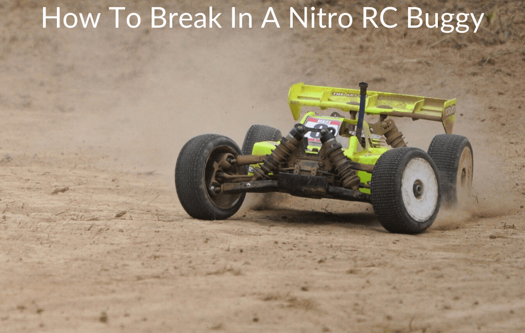 How To Break In A Nitro RC Buggy