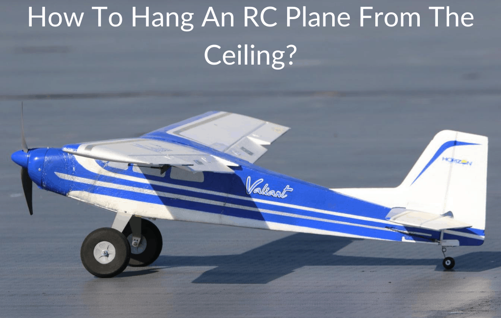 How To Hang An RC Plane From The Ceiling?