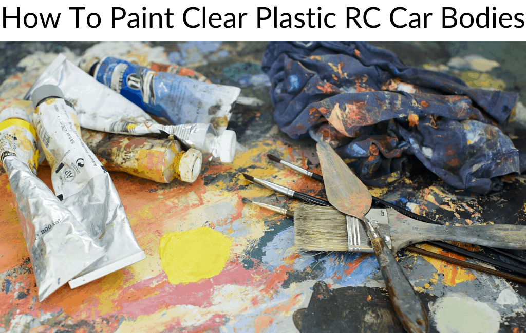How To Paint Clear Plastic RC Car Bodies