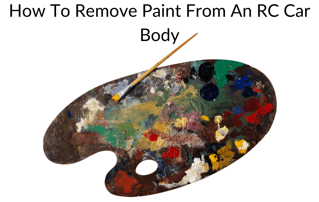 How To Remove Paint From An RC Car Body