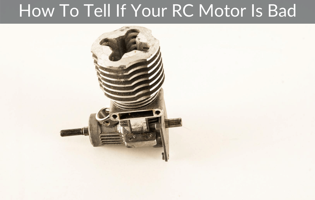 How To Tell If Your RC Motor Is Bad