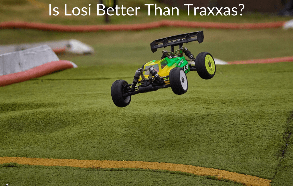 Is Losi Better Than Traxxas?