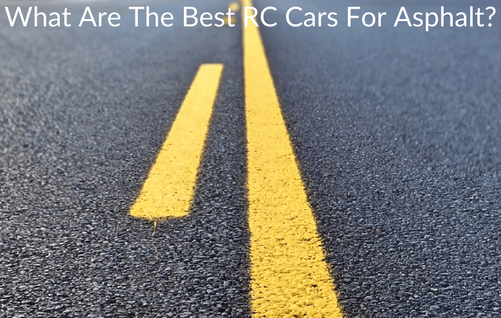 What Are The Best RC Cars For Asphalt?