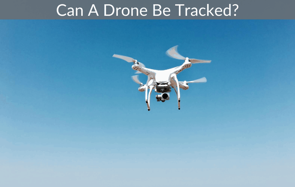 Can A Drone Be Tracked?