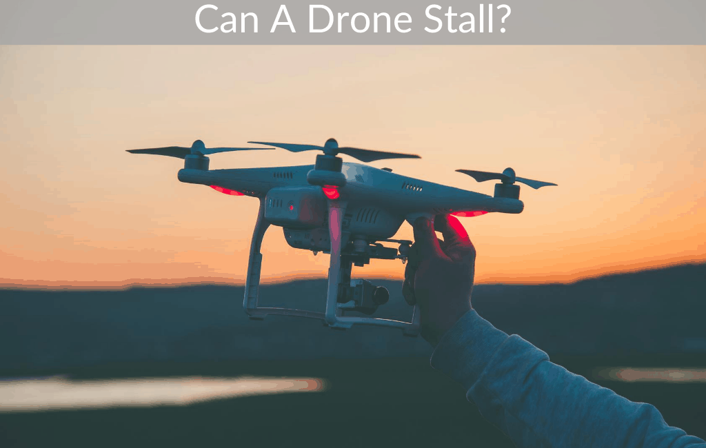 Can A Drone Stall?