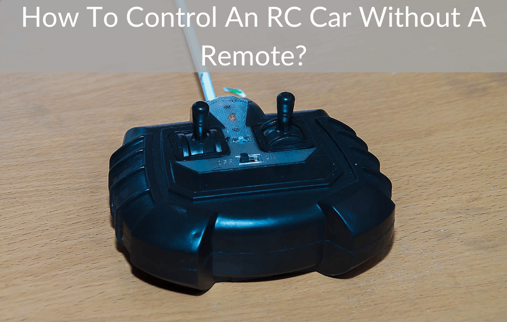 How To Control An RC Car Without A Remote?