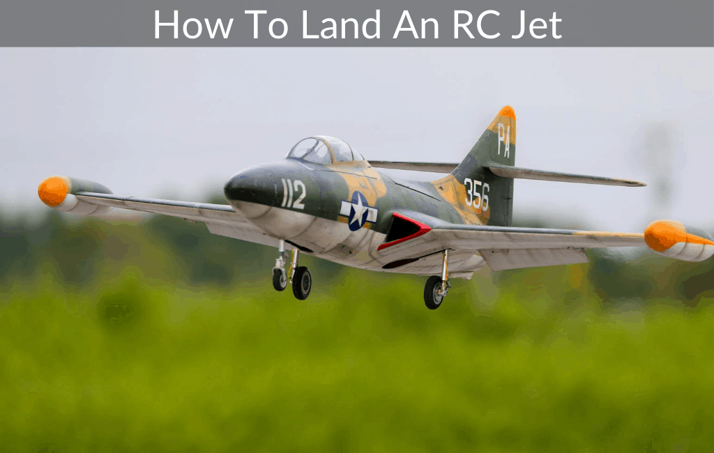 How To Land An RC Jet