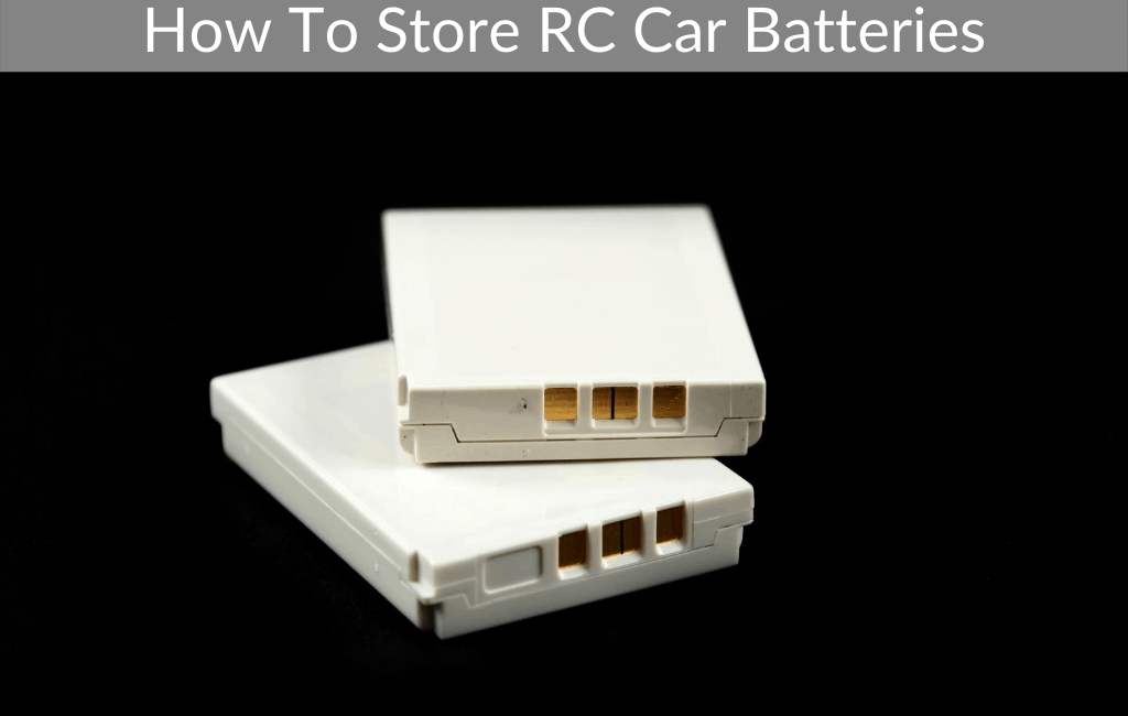 How To Store RC Car Batteries