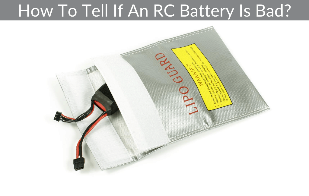 How To Tell If An RC Battery Is Bad?