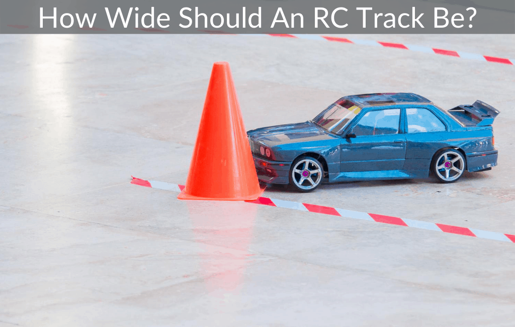 How Wide Should An RC Track Be?