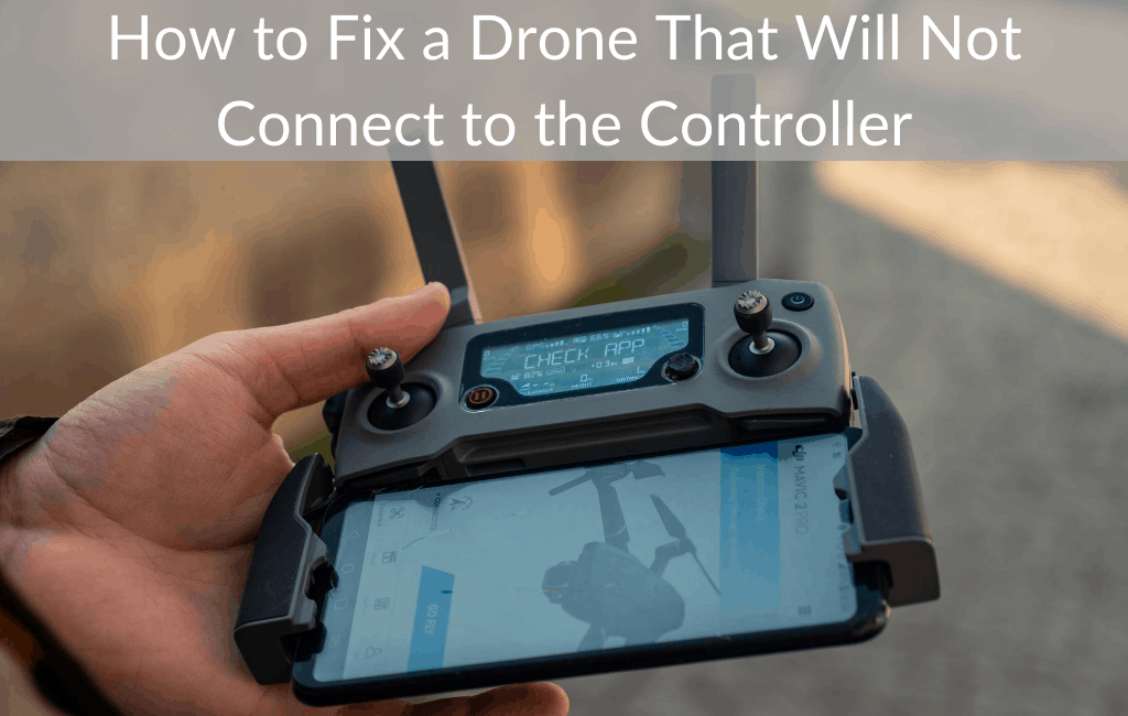 How to Fix a Drone That Will Not Connect to the Controller