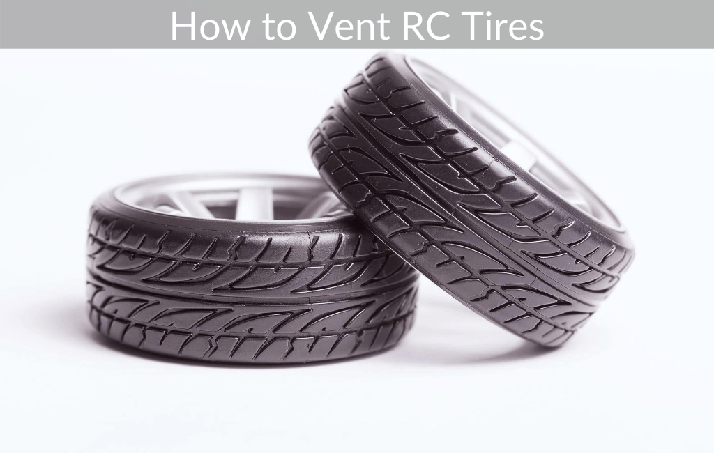 How to Vent RC Tires
