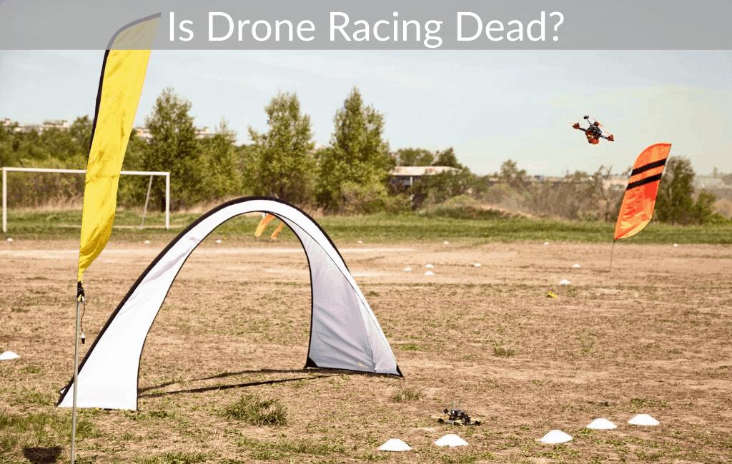 Is Drone Racing Dead?