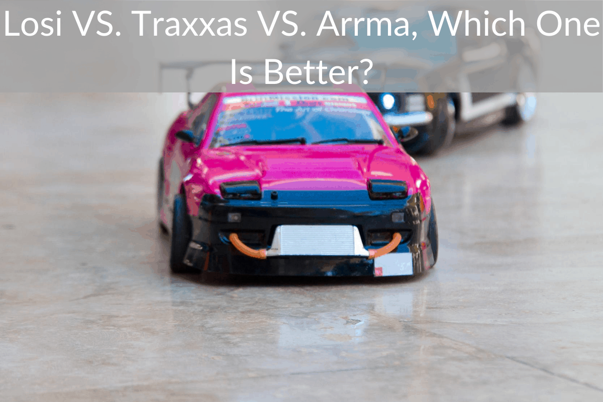 Losi VS. Traxxas VS. Arrma, Which One Is Better?