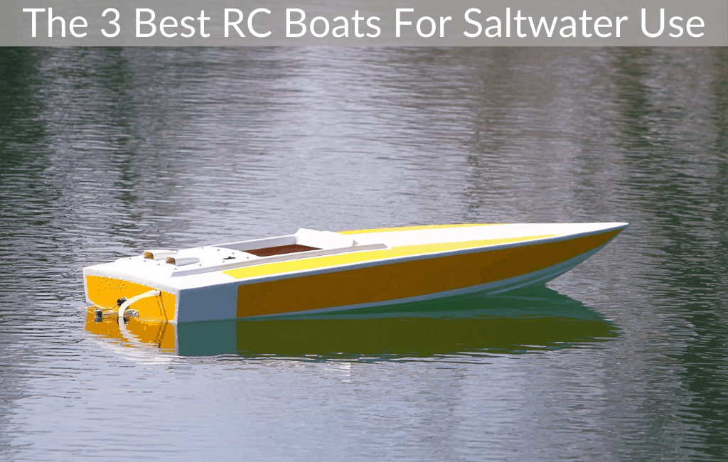 The 3 Best RC Boats For Saltwater Use