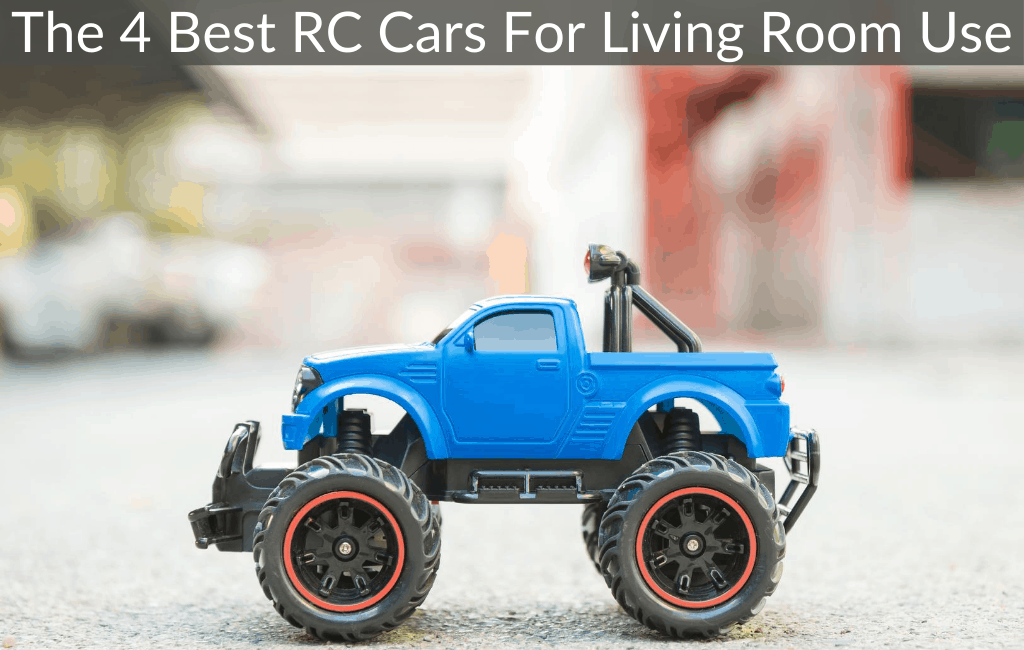 The 4 Best RC Cars For Living Room Use
