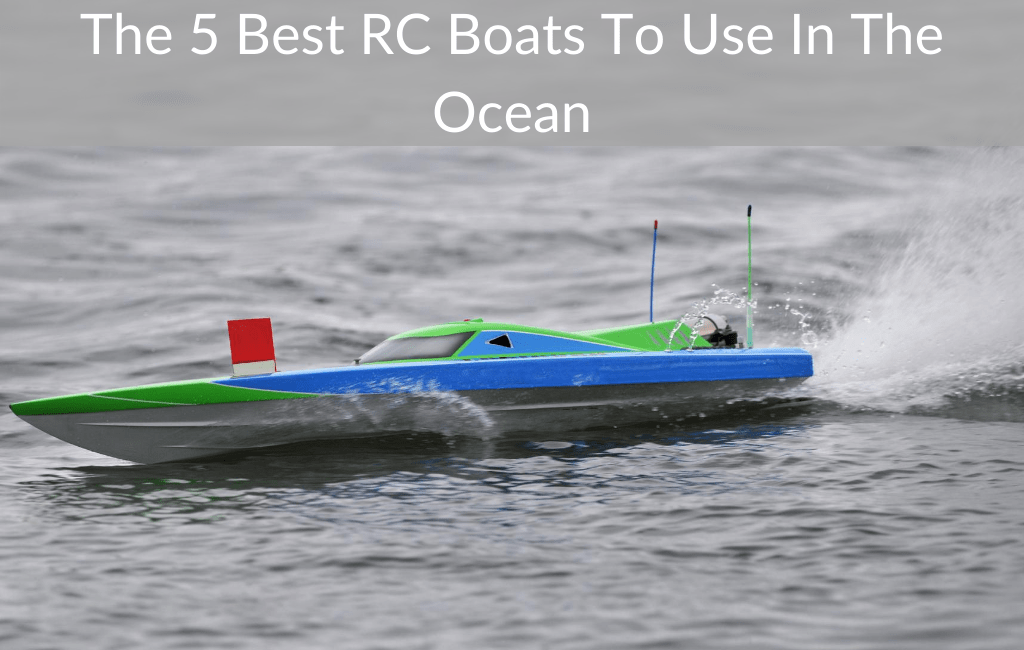 The 5 Best RC Boats To Use In The Ocean
