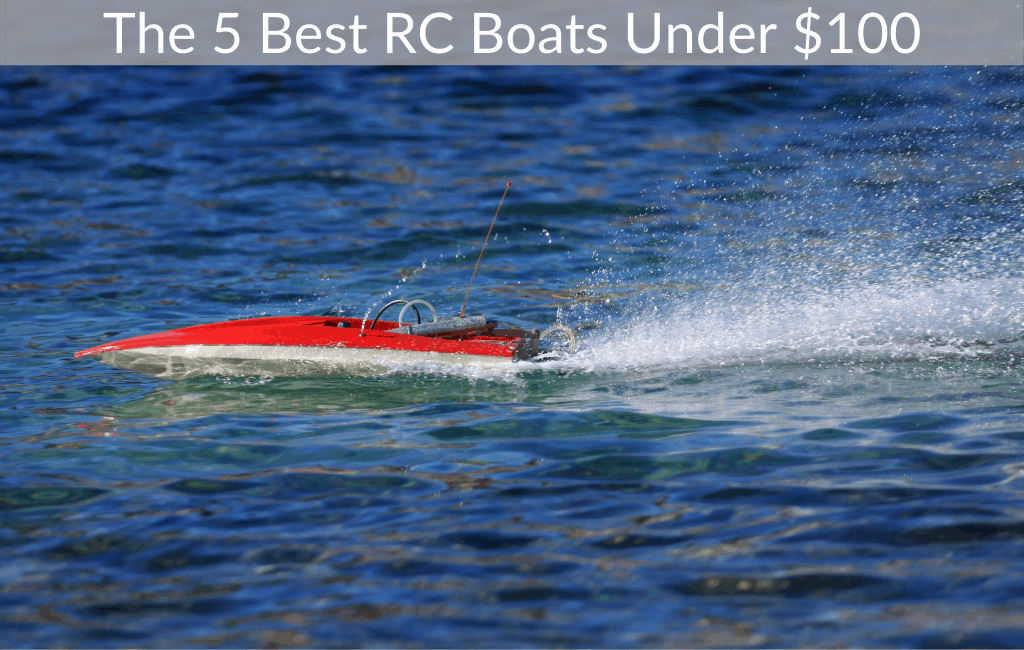 The 5 Best RC Boats Under $100