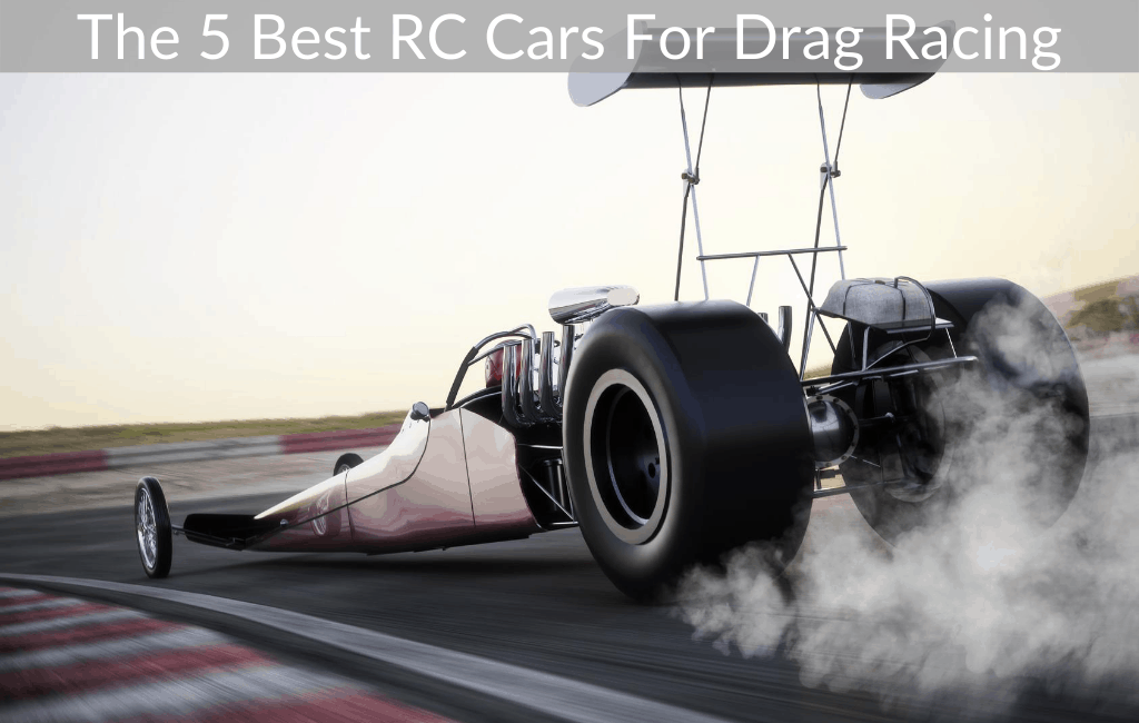 The 5 Best RC Cars For Drag Racing