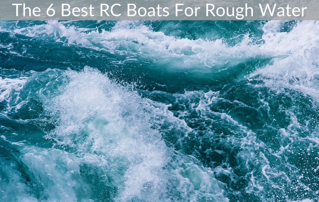 The 6 Best RC Boats For Rough Water