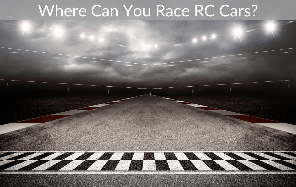 Where Can You Race RC Cars?