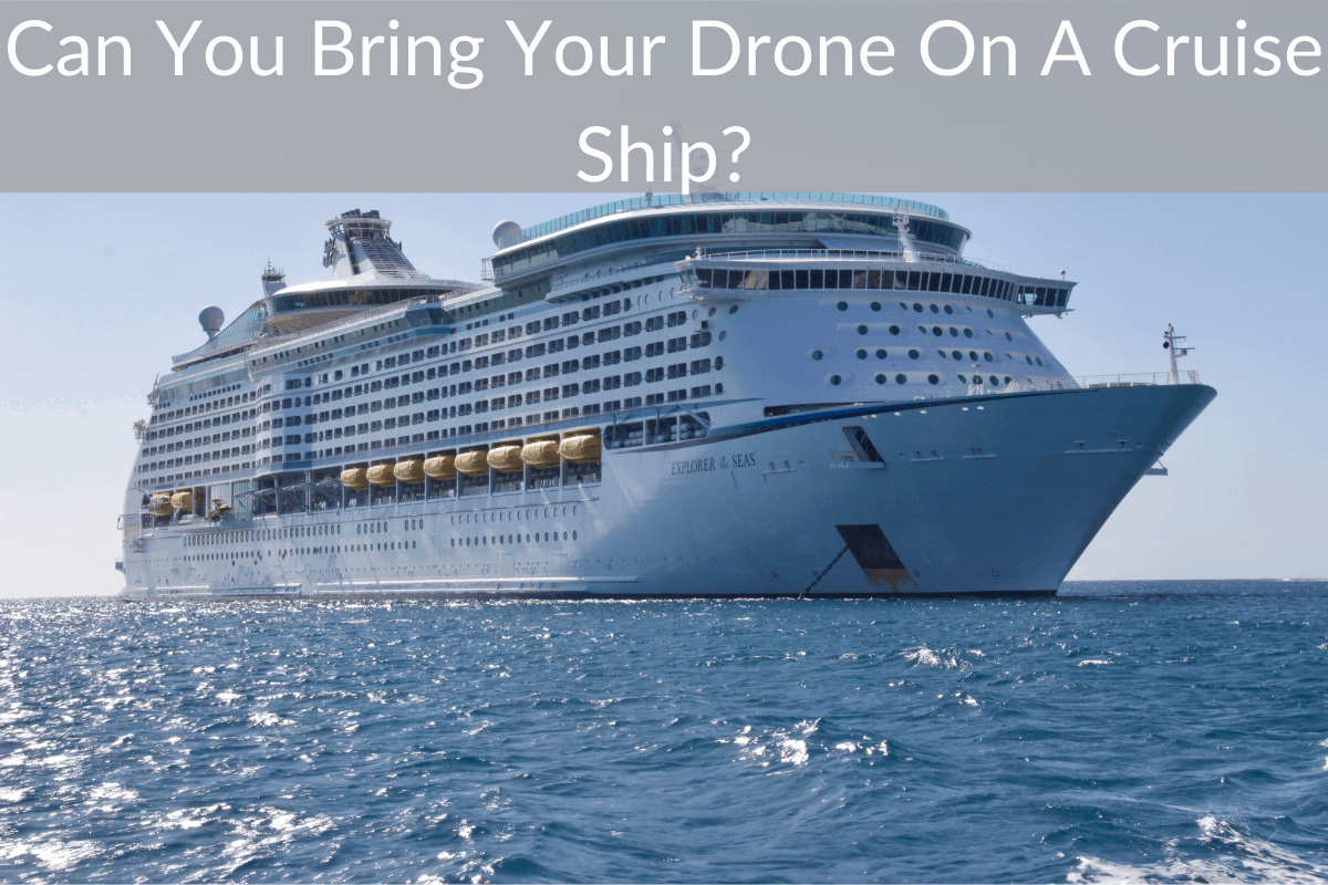 Can You Bring Your Drone On A Cruise Ship?
