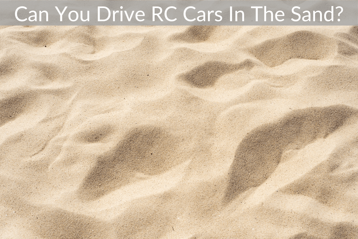 Can You Drive RC Cars In The Sand?