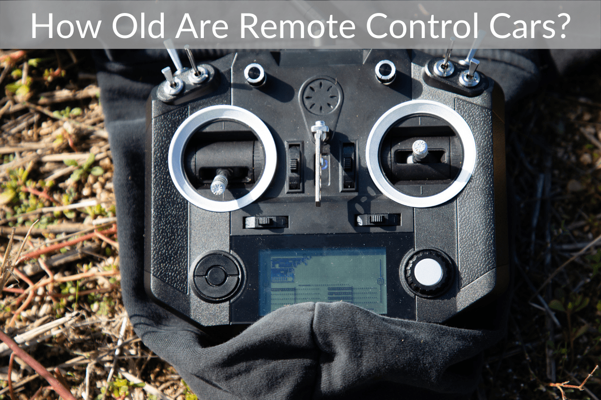 How Old Are Remote Control Cars?