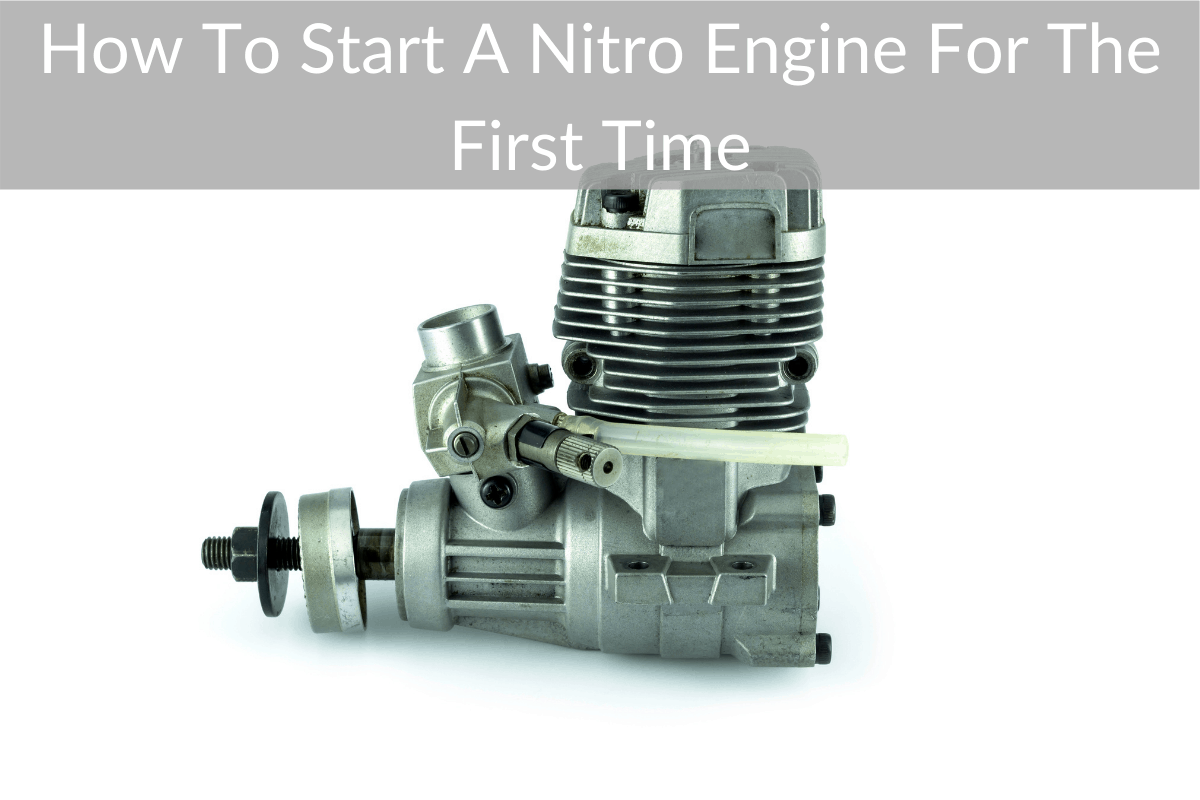 How To Start A Nitro Engine For The First Time