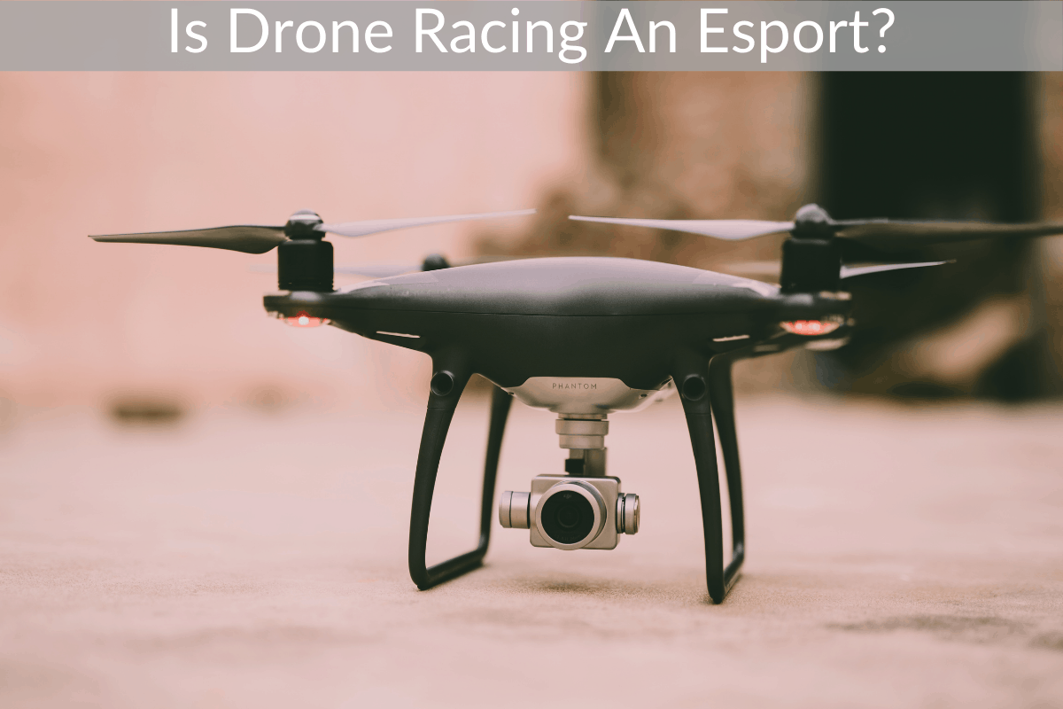 Is Drone Racing An Esport?