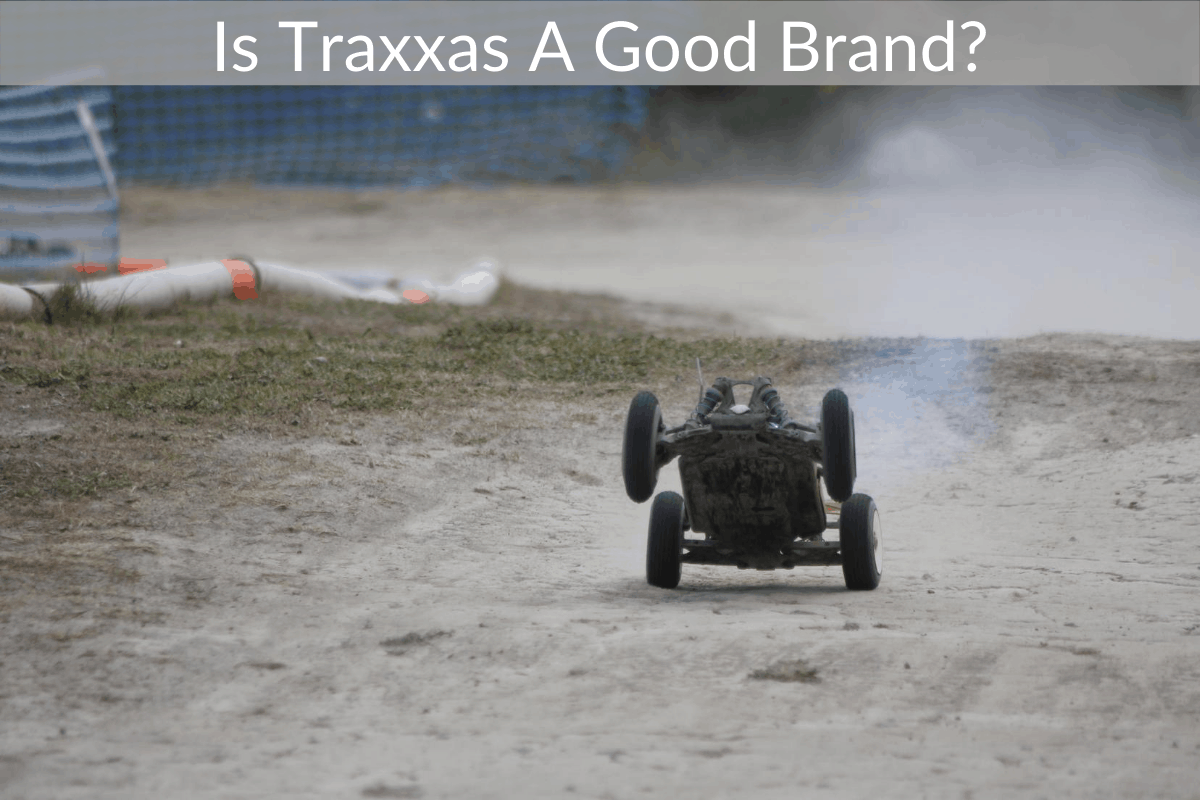 Is Traxxas A Good Brand?