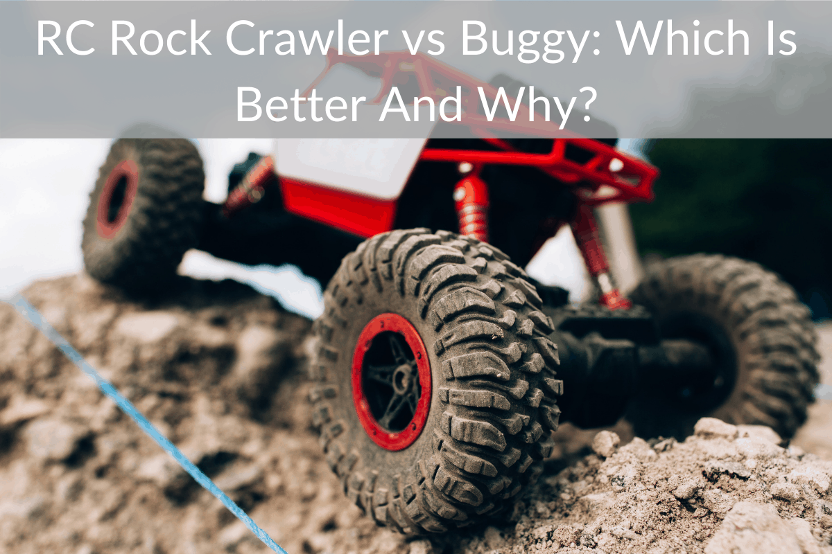 RC Rock Crawler vs Buggy: Which Is Better And Why?