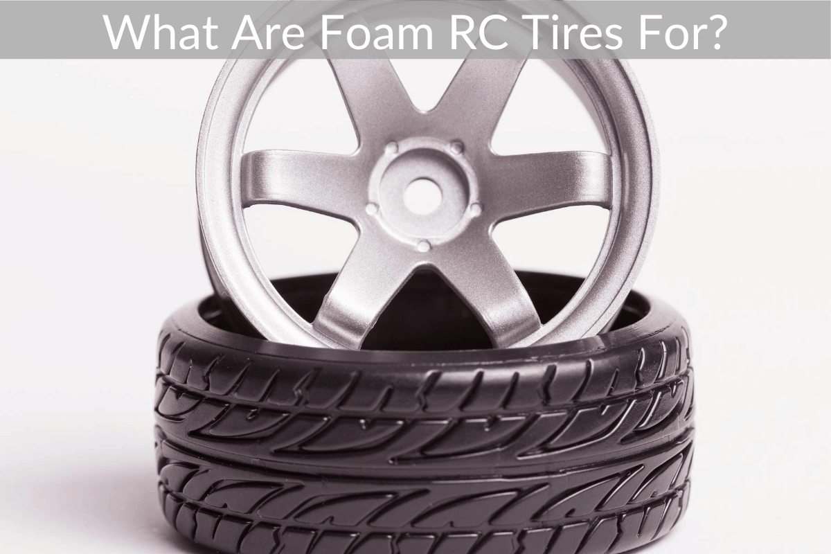 What Are Foam RC Tires For?