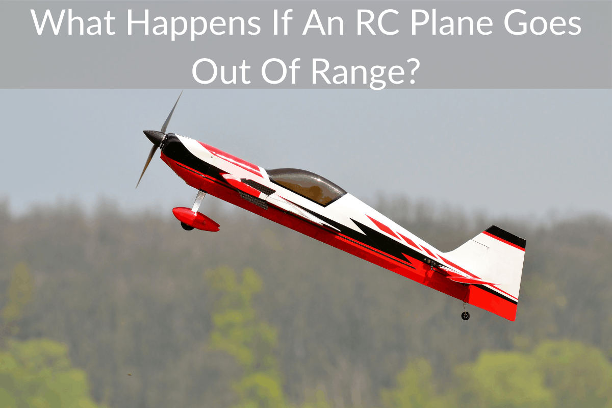 What Happens If An RC Plane Goes Out Of Range?