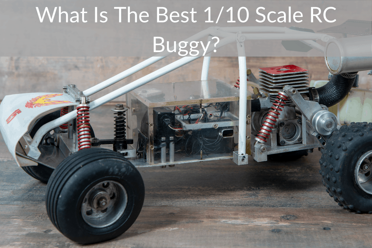 What Is The Best 1/10 Scale RC Buggy?