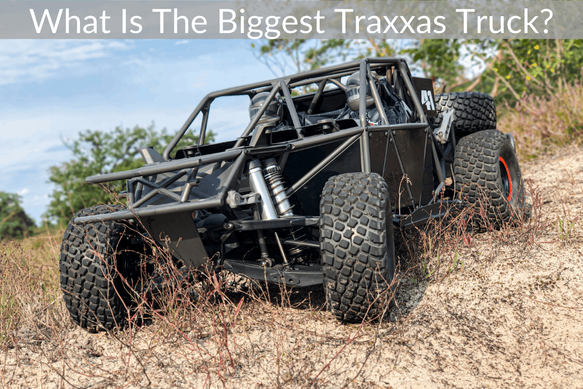 What Is The Biggest Traxxas Truck?