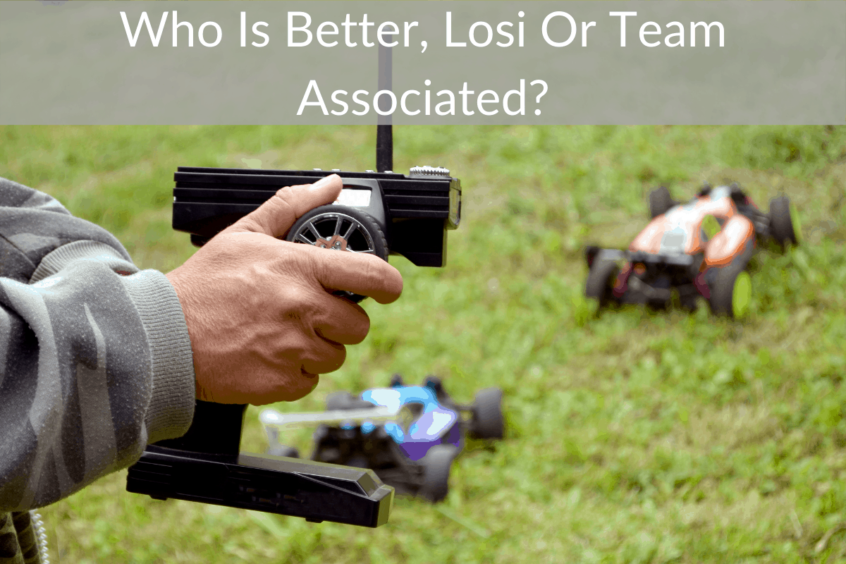 Who Is Better, Losi Or Team Associated?