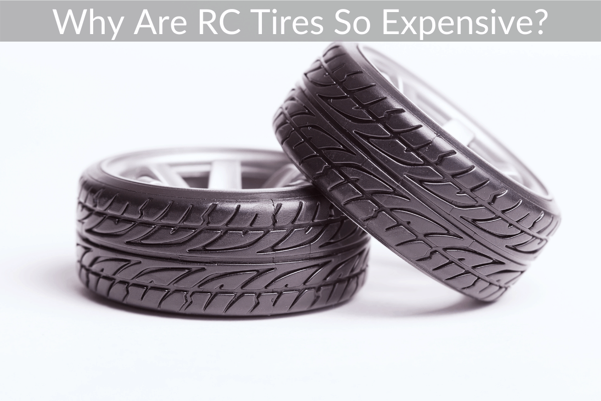 Why Are RC Tires So Expensive?