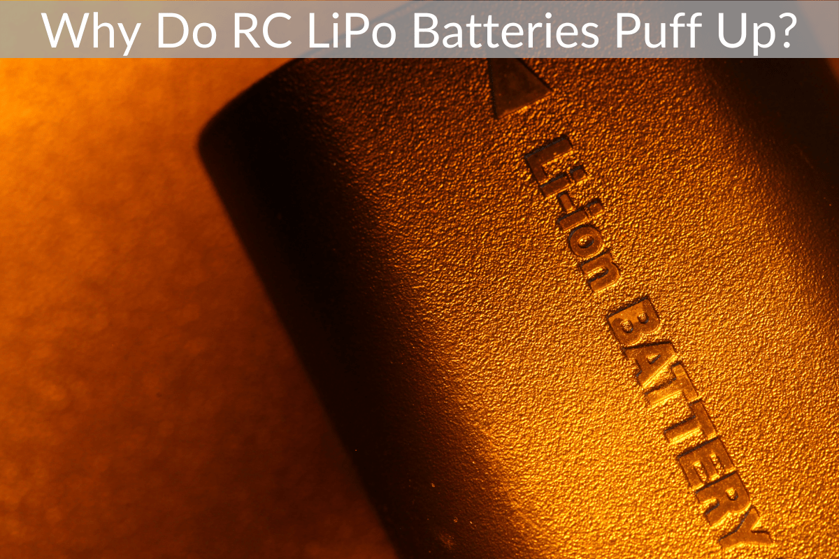 Why Do RC LiPo Batteries Puff Up?