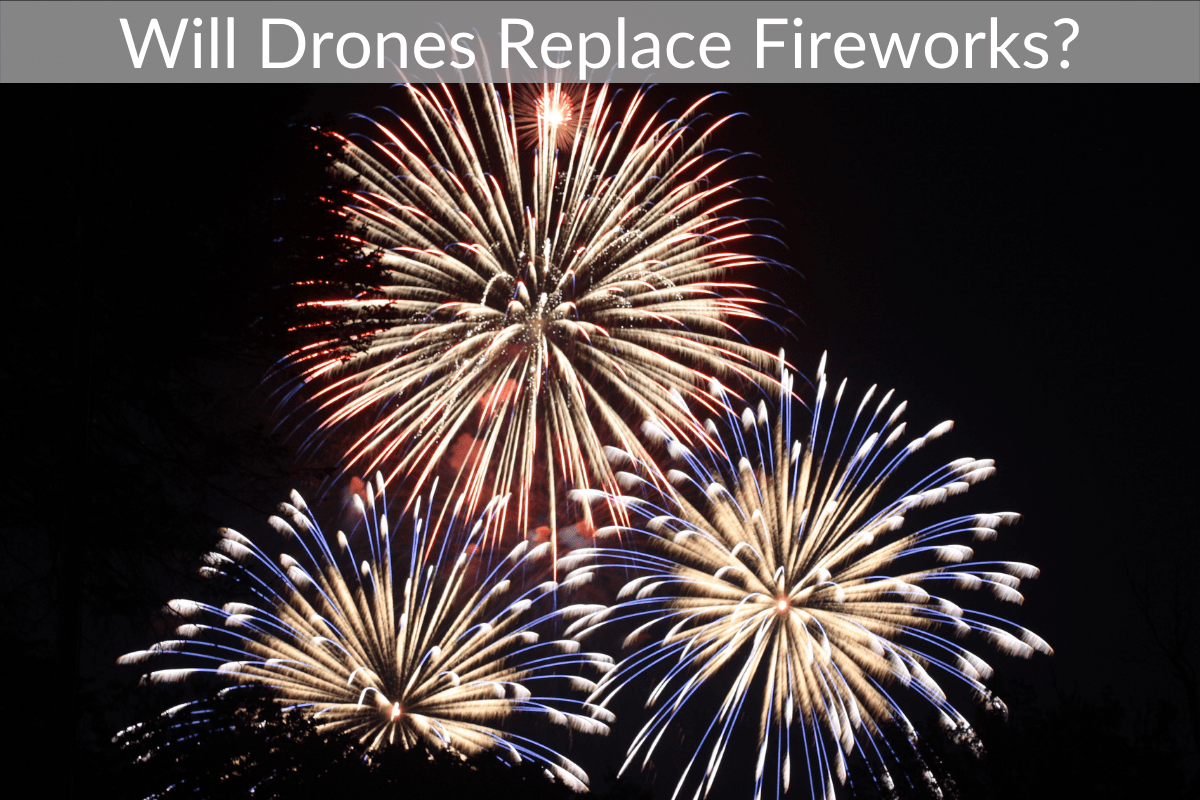 Will Drones Replace Fireworks?