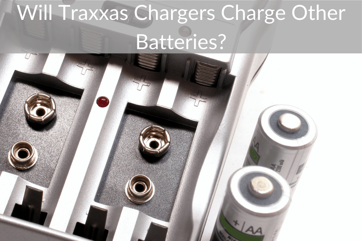 Will Traxxas Chargers Charge Other Batteries?