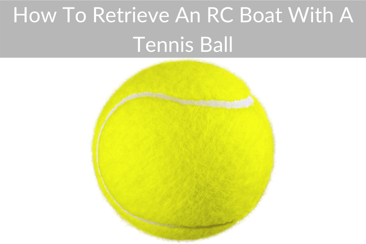 How To Retrieve An RC Boat With A Tennis Ball