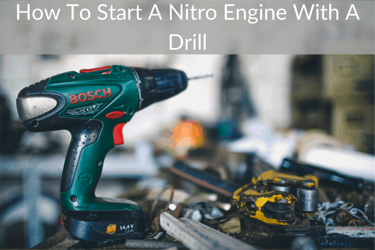 How To Start A Nitro Engine With A Drill