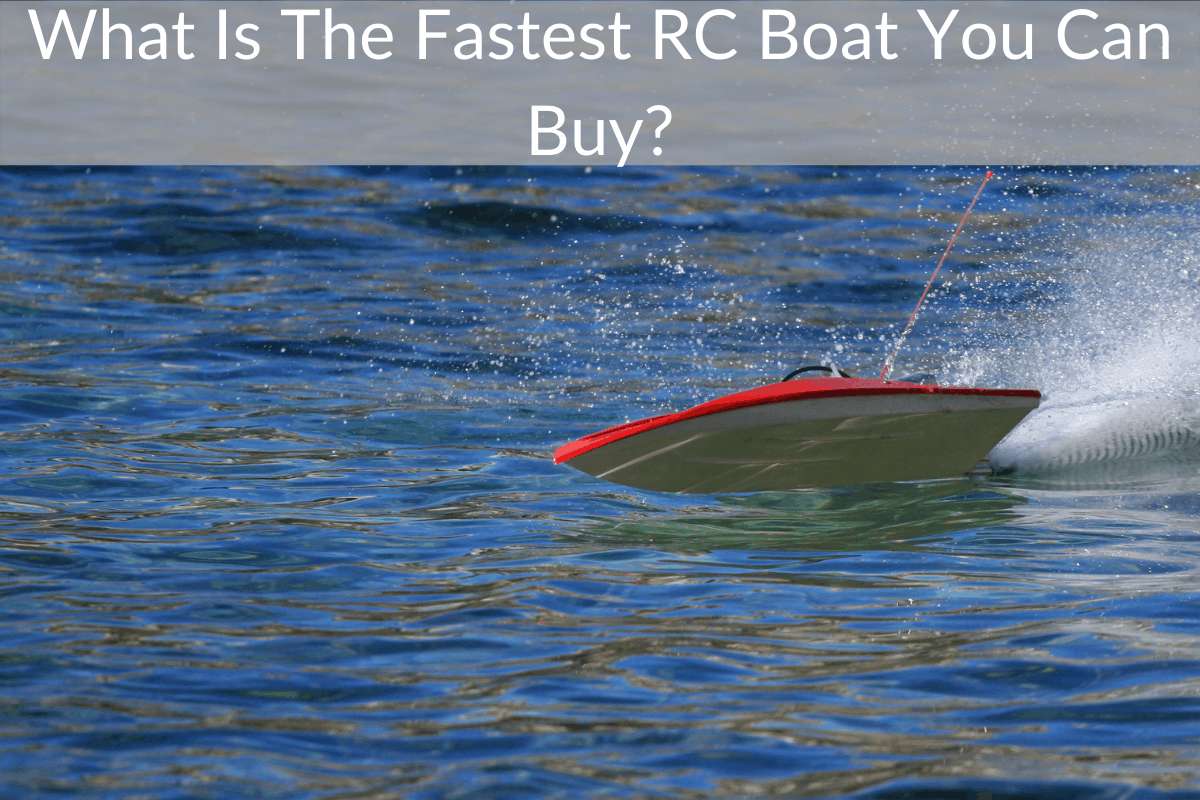 What Is The Fastest RC Boat You Can Buy?