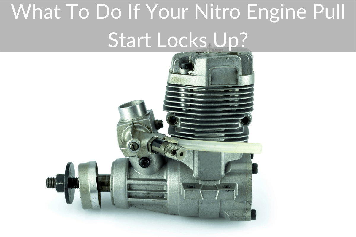 What To Do If Your Nitro Engine Pull Start Locks Up?