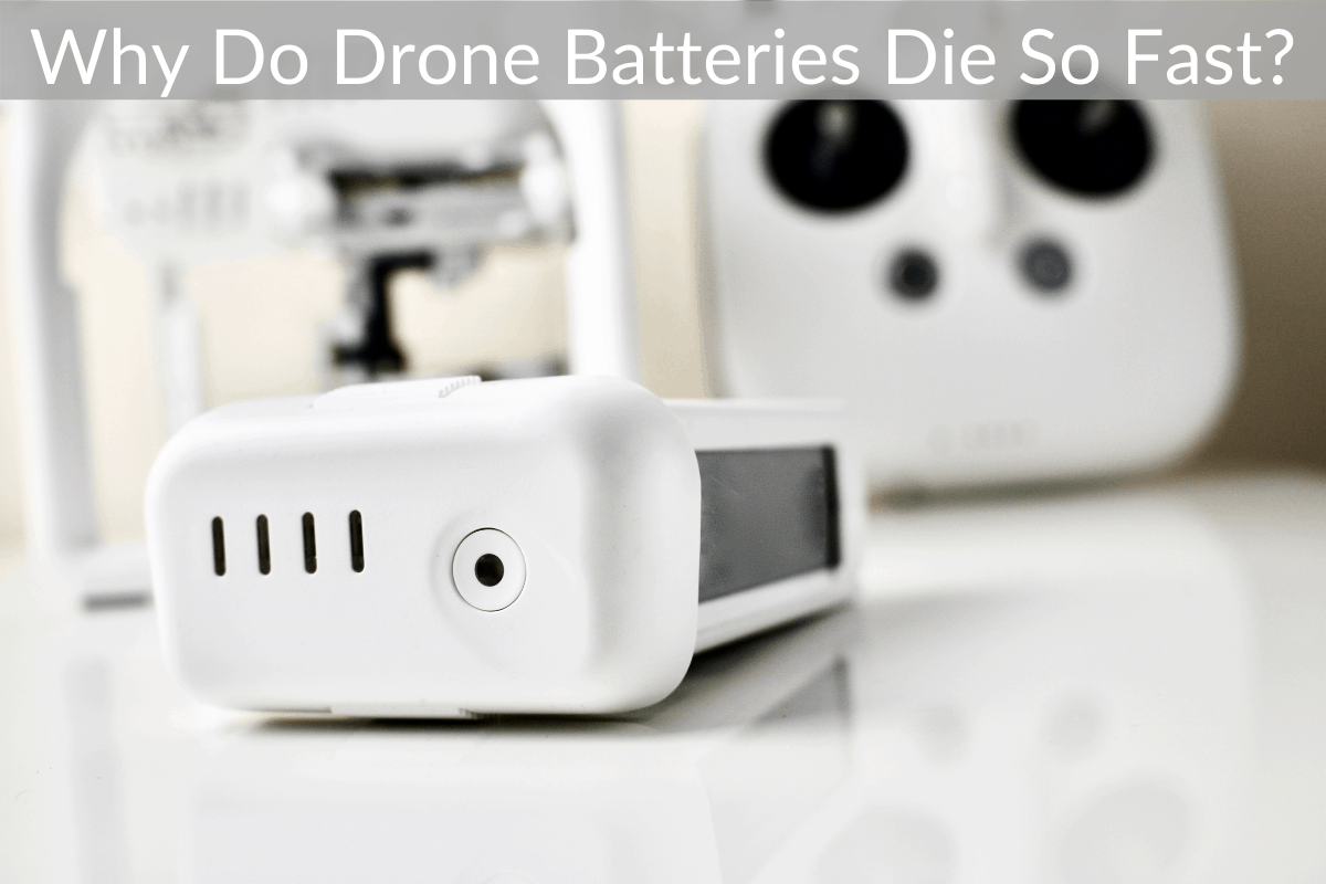 Why Do Drone Batteries Die So Fast?