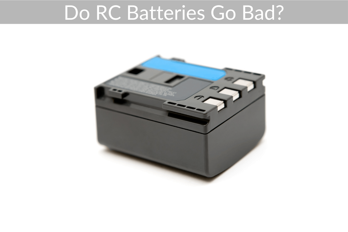 Do RC Batteries Go Bad?