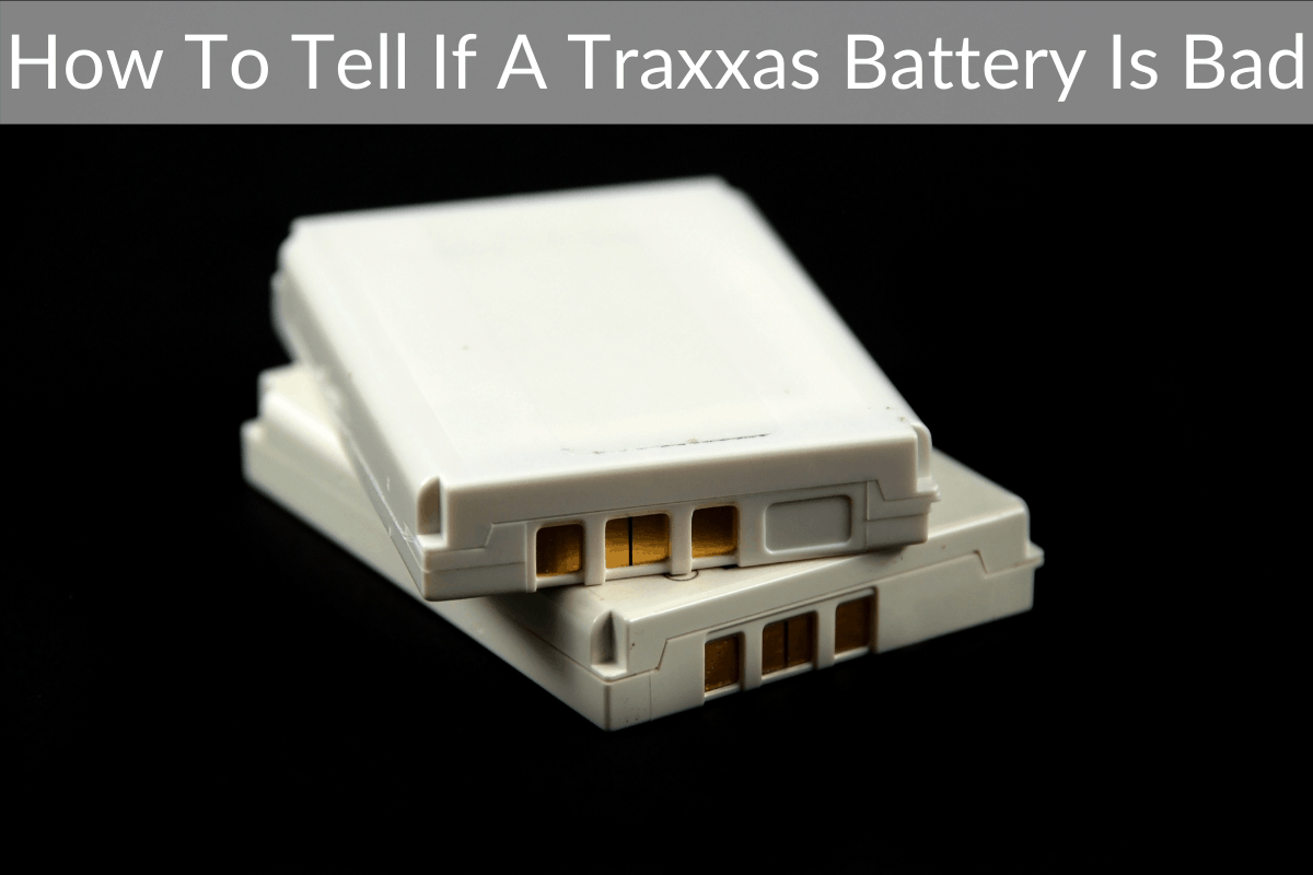 How To Tell If A Traxxas Battery Is Bad